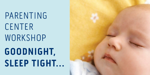 Goodnight, Sleep Tight Parenting Workshop