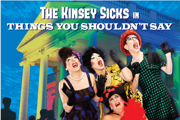 The Kinsey Sicks present Things You Shouldn't Say