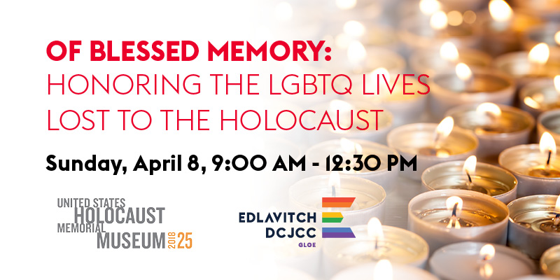 Of Blessed Memory: Honoring the LGBT Lives Lost to the Holoc