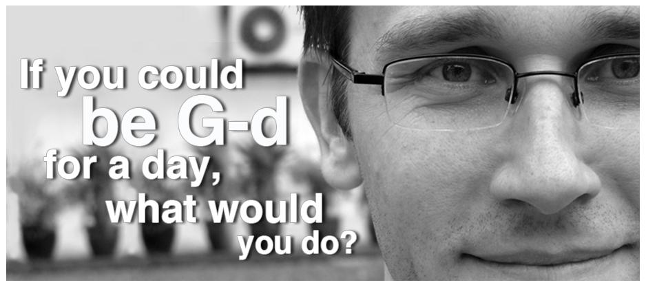 If you could be g-d for a day